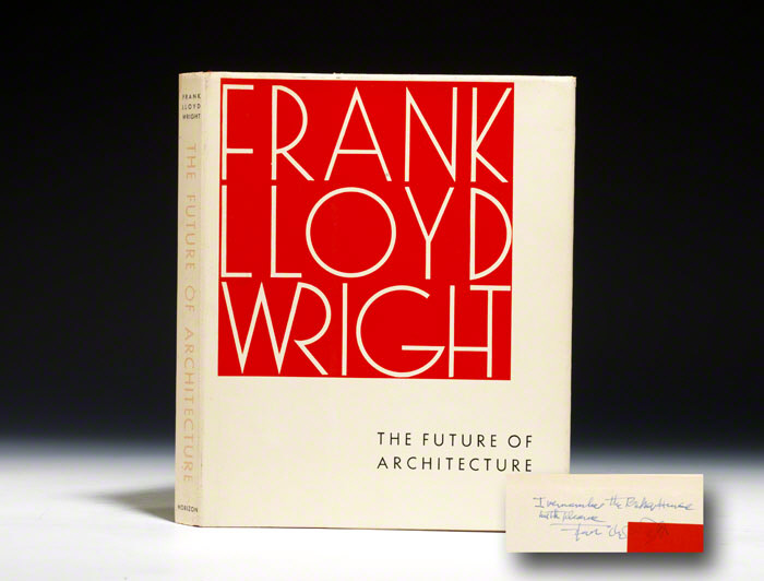 The Future Of Architecture, 1953, this copy signed by Wright.