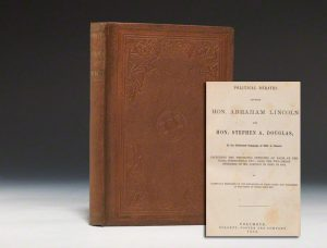 A first edition, first issue copy of the Lincoln-Douglas Debates (BRB 80680)