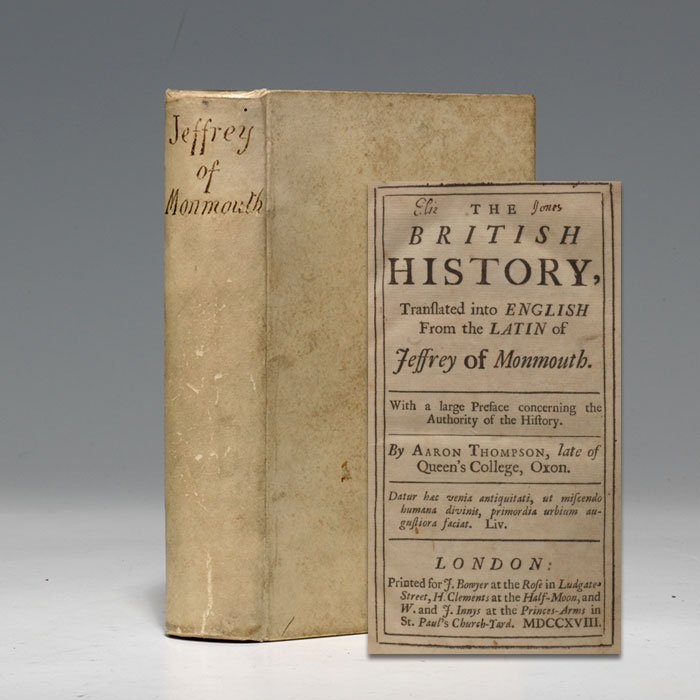 first edition in English of Jeffrey of Monmouth's vastly influential History of the Kings of Britain, 1718, the most important source for the story of King Lear and the legend of King Arthur.(BRB 105436)